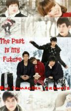 The Past Is My Future by immagirl_frankie
