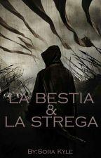 La Bestia e La Strega © |THE CONQUEST SERIES| by SoraKyle