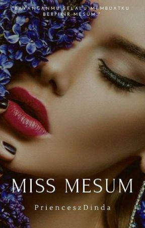 Miss Mesum by PrienceszDinda