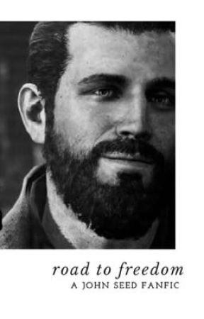 Road to Freedom [Far Cry 5] [John Seed Fan Fiction] by xKiwil