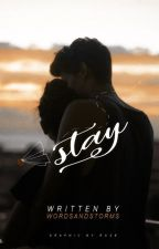 Stay by WordsAndStorms