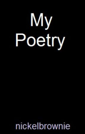 My Poetry by nickelbrownie