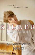 Killer || BTS Fanfiction  ✔ by ChimberryJams