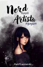Nerd NOON artista NGAYON  by pawsomeketeu