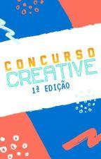 Concurso Creative - Primeira Edição by BruCrazyy