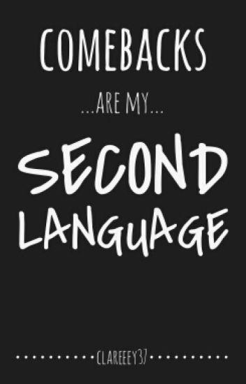 Comebacks Are My Second Language