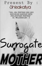 Surrogate Mother #WATTYS2018 by shisakatya