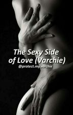 The Sexy Side of Love (Varchie One Shots) by rxnniesarch