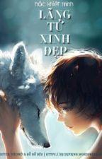 Lãng Tử Xinh Đẹp - Hắc Khiết Minh by bj_chjpxjnh