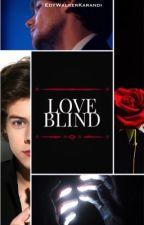 LOVE BLIND •LS• by edywalkerkarandi