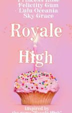 Royale High 👑 (COMPLETED) by Storiesbymeshannon