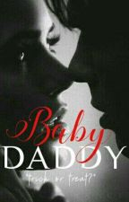 Baby Daddy [SLOW UPDATES] by gossipqqueen