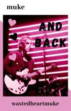 And back ✩ muke // sequel to To the moon by wastedheartmuke