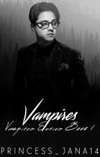 Vampires [ KathNiel Book 1 ] || Editing || || Completed || by princess_jana14