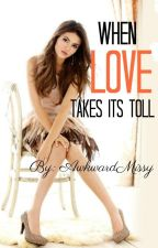 When Love Takes Its Toll by AwkwardMissy