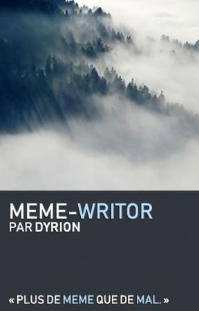 Recueil de memes Wattpad by Dyrion