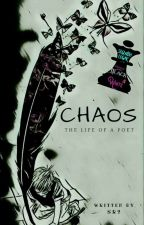 Chaos (The life of a poet) by sr2poetisa
