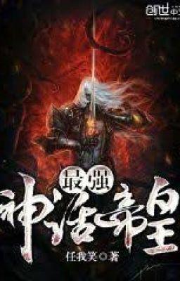 Đọc truyện Tối Cường Thần Thoại Đế Hoàng