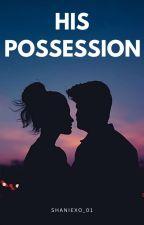 My Possessive Husband (EDITED) by Shaniexo_01