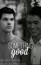 Twilight | Renesmee And Jacob || Something Good by apollosarrows