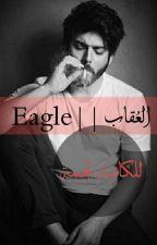 العقاب || Eagle (مكتملة) by al_njma0