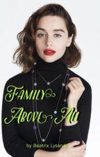 Family above all by BeatrixLysandra