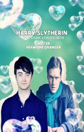 Harry Slytherin: The Dark Lord's Heir by BellaMCullen