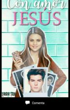 Con amor, Jesús by laurafegicds