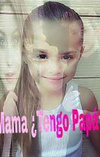 Mama ¿Tengo papá? by Mery0824