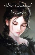 Star Crossed Enemies | Zodiac Book 1 by xjsxlxx