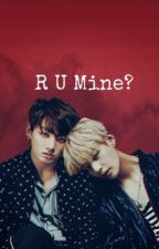 R U Mine? by anuucky