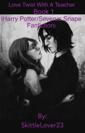 Love Twist With A Teacher Book 1 (Harry Potter/Severus Snape