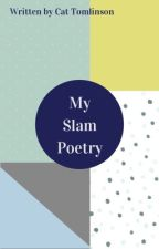 My Slam Poetry by CatTomlinson21