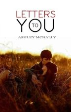 Letters to You by amwrites