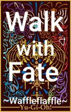 Walk with Fate (Yugioh x Reader) by Waffleflaffle