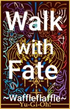 Walk with Fate (Yugioh x reader) by Waffleflaffle