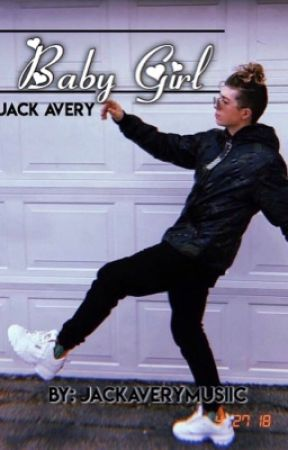 baby girl • Jack Avery / Why Don't We by jackaverymusiic