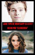 ¿Que Tipo De Whatsapp Es Este? -BY ElCuki2004- by ElCuki2004