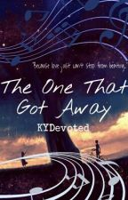 The One That Got Away by KYDevoted
