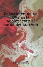 Pensamientos de una casi adolescente al borde del suicidio by JaquelineKA