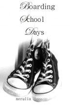 Boarding School Days (Rewritten) by nerulia