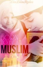 MS [2] Muslimah 2 : Born To Be A Muslim {pending} by LinLiinStyles