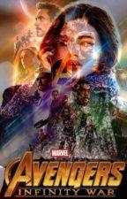 Avengers Infinity War [TÉRMINÉ] by -Loumina