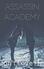 Assassin Academy  by Bliss_Writer_