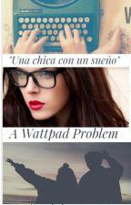 A Wattpad Problem by secret_teen
