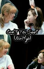 Can't You See? (NaHyo) by TeuwaiseuSaranghae
