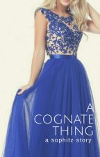 A Cognate Thing-a sophitz story by jaylee---