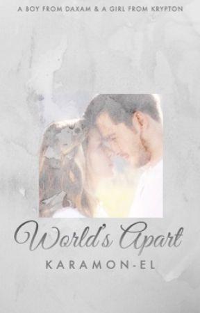 World's Apart by KaraMon-El