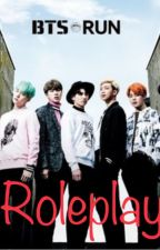 Run••A BTS Roleplay by tictacandhost