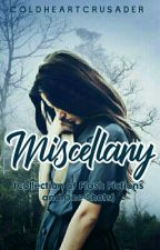 Miscellany by coldheartcrusader